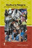 Cultura negra em tempos pós-modernos
