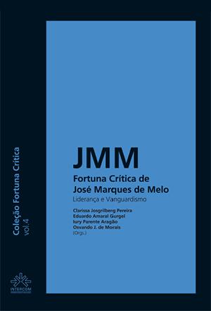 Fortuna Crítica de José Marques de Melo - liderança e vanguardismo