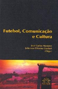 Futebol, comunicação e cultura