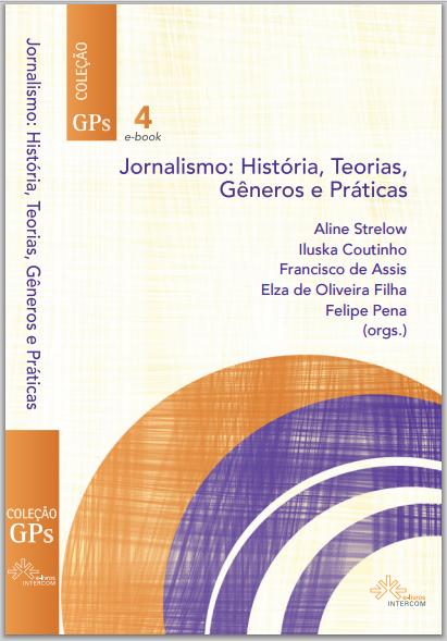 Jornalismo - história, teorias, gêneros e práticas