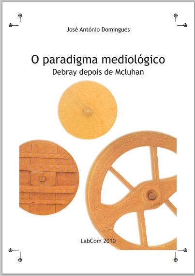 O paradigma mediológico
