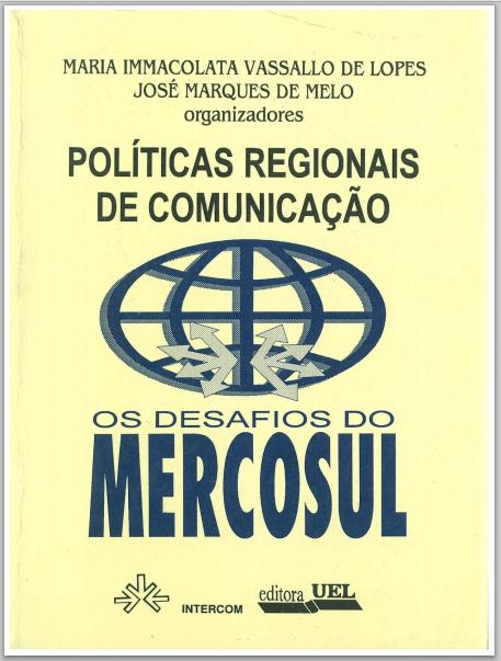 Políticas regionais de Comunicação - desafio Mercosul
